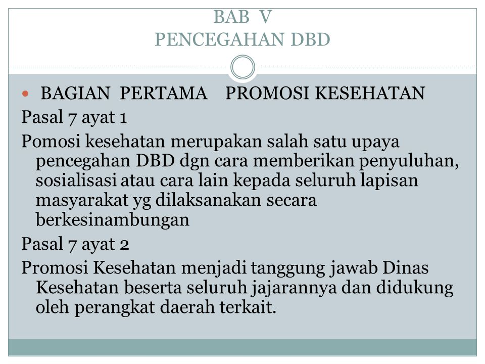 BAB V PENCEGAHAN DBD BAGIAN PERTAMA PROMOSI KESEHATAN Pasal 7 ayat 1