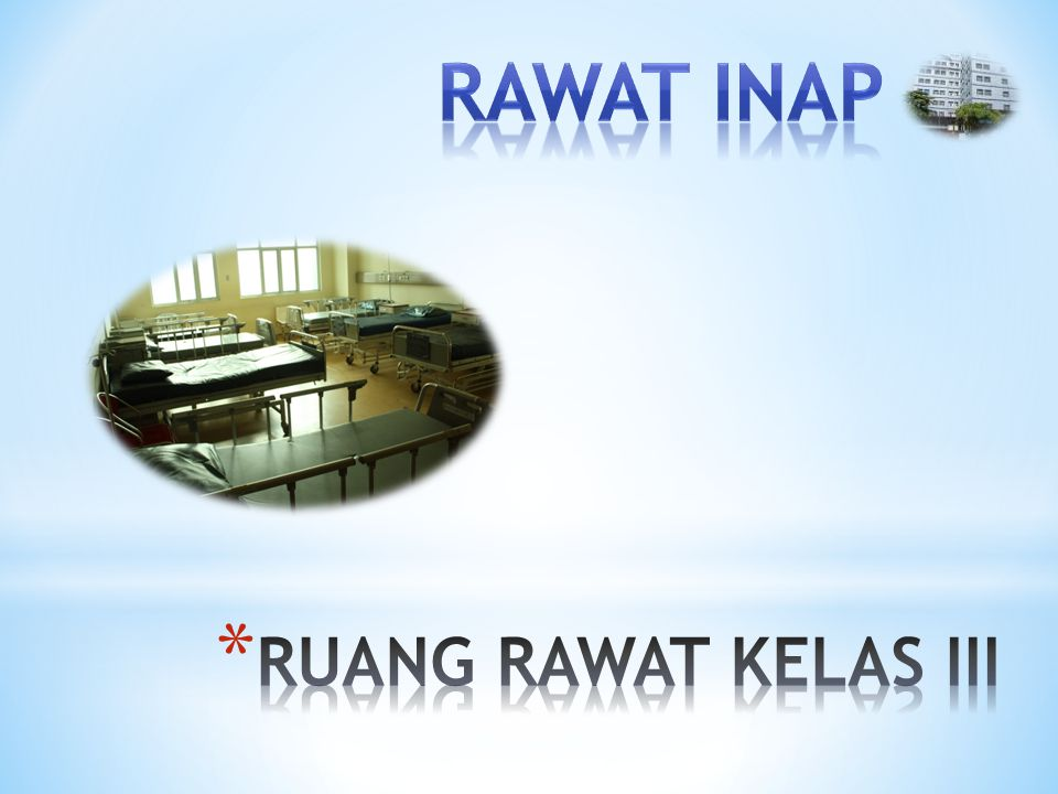RAWAT INAP RUANG RAWAT KELAS III