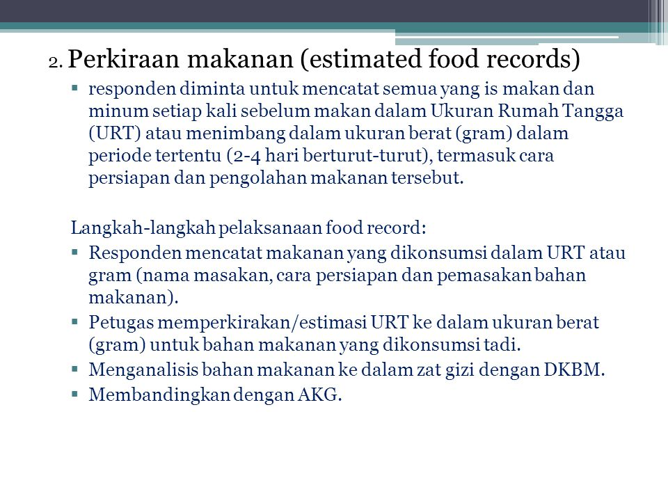 2. Perkiraan makanan (estimated food records)