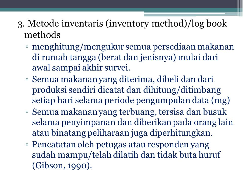 3. Metode inventaris (inventory method)/log book methods