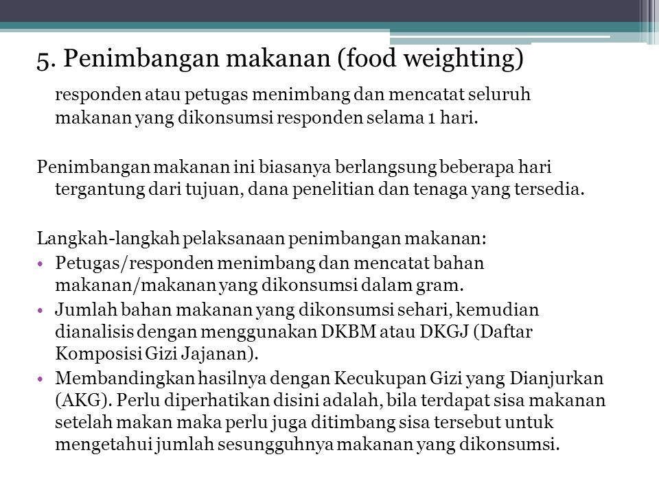 5. Penimbangan makanan (food weighting)