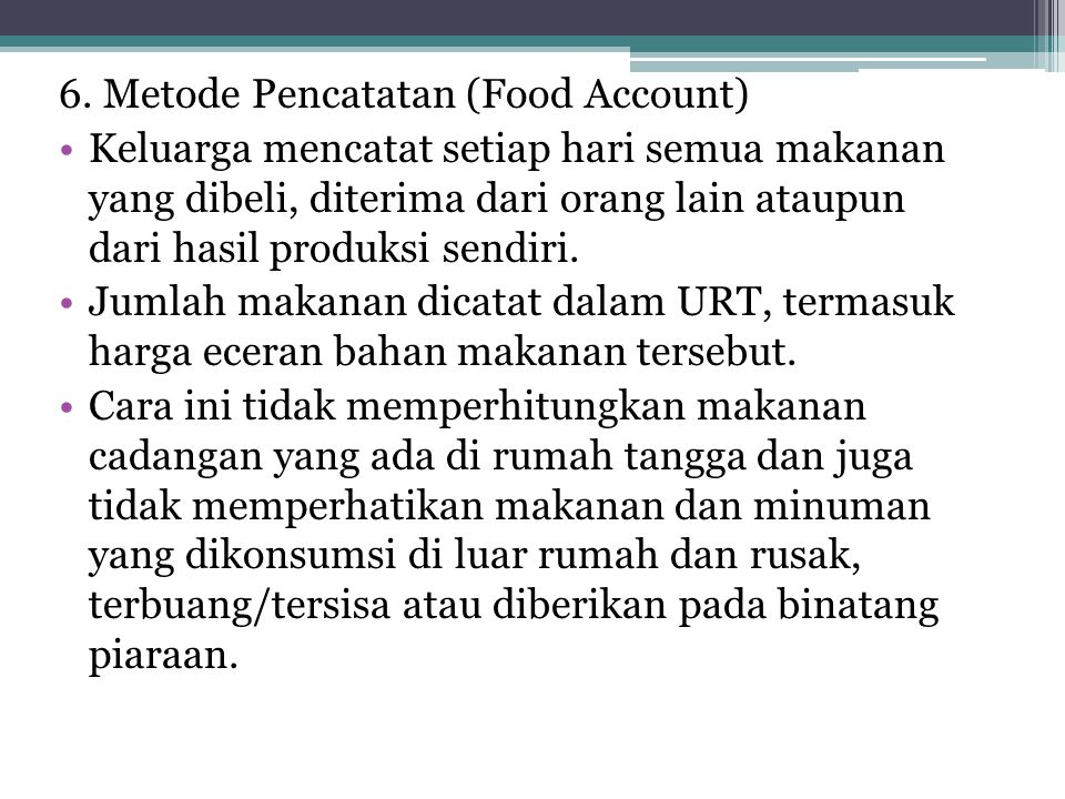 6. Metode Pencatatan (Food Account)