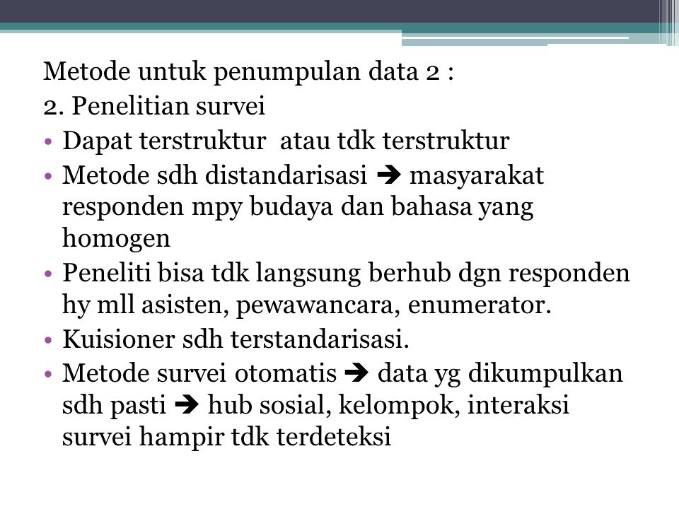 Metode untuk penumpulan data 2 :