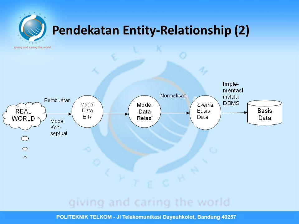 Pendekatan Entity-Relationship (2)