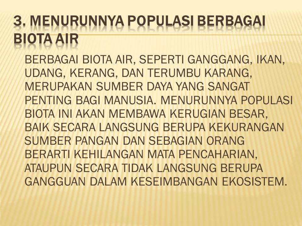 3. MENURUNNYA POPULASI BERBAGAI BIOTA AIR