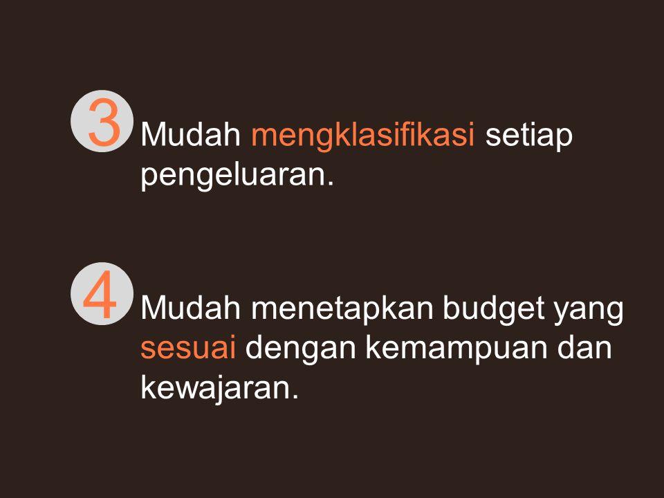 3 4 Mudah mengklasifikasi setiap pengeluaran.