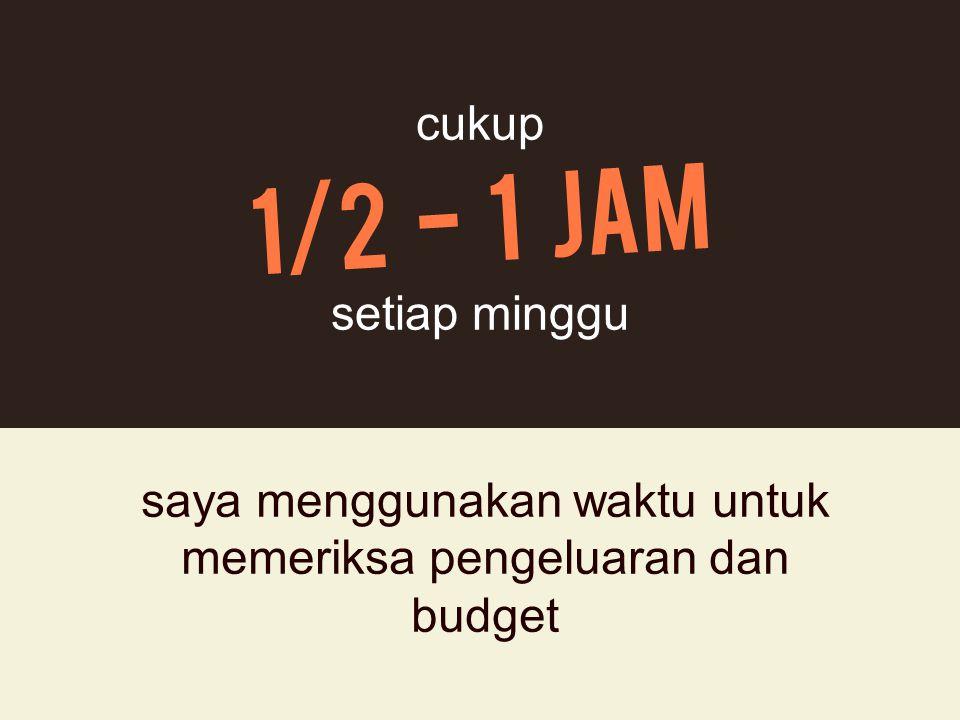 saya menggunakan waktu untuk memeriksa pengeluaran dan budget