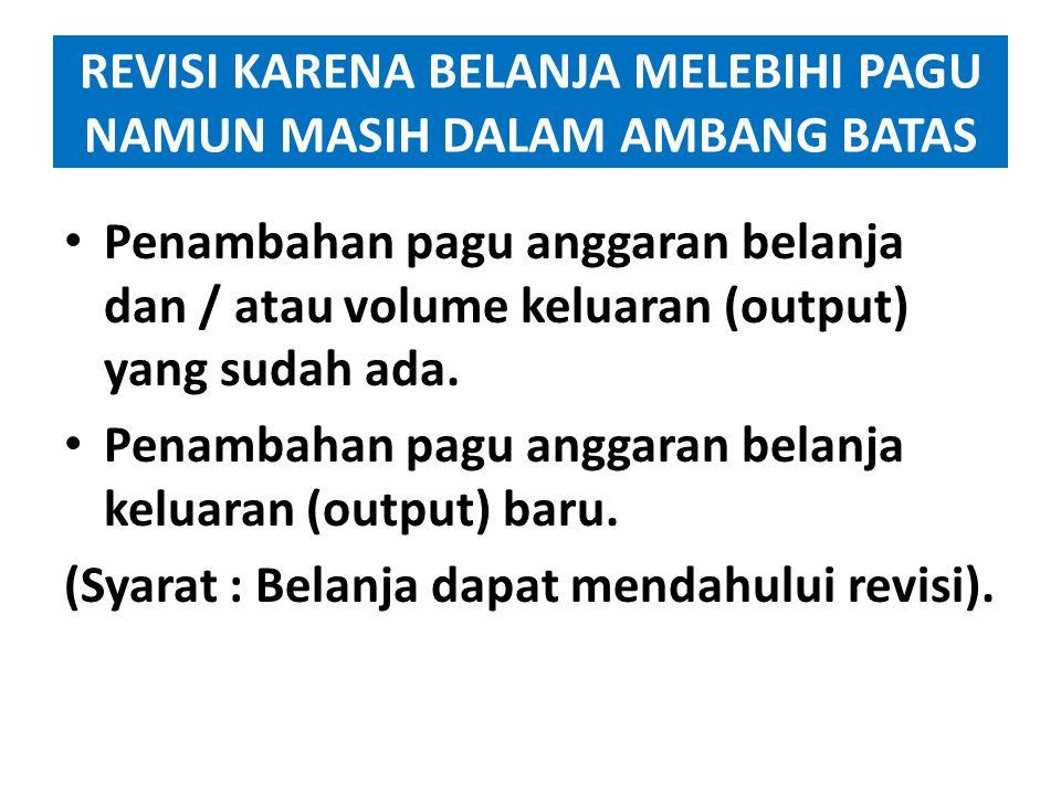 REVISI KARENA BELANJA MELEBIHI PAGU NAMUN MASIH DALAM AMBANG BATAS