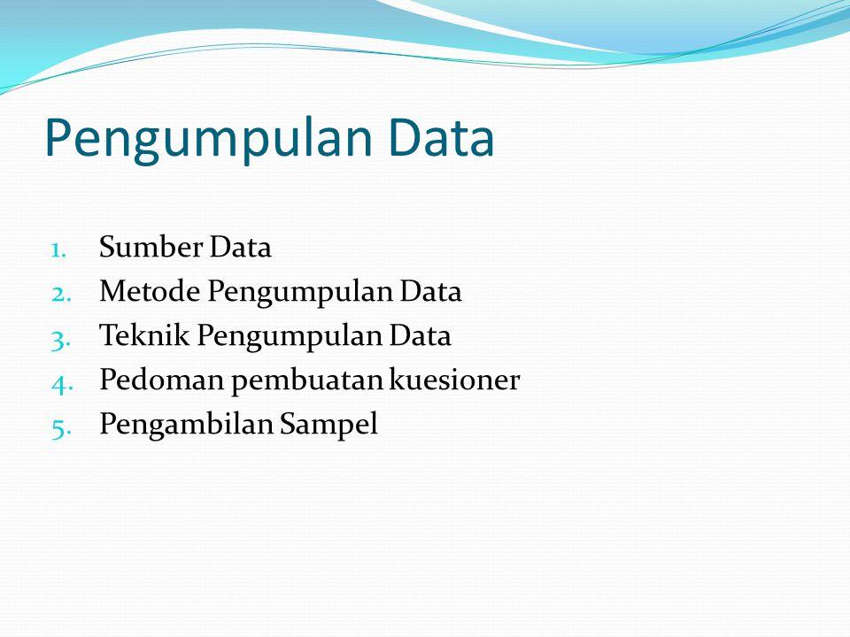Pengumpulan Data Sumber Data Metode Pengumpulan Data