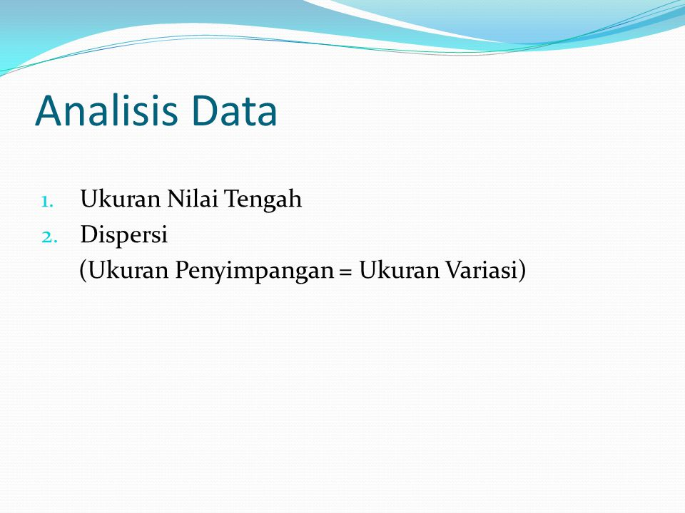 Analisis Data Ukuran Nilai Tengah Dispersi