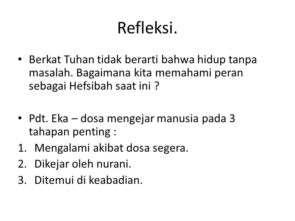 Refleksi. Berkat Tuhan tidak berarti bahwa hidup tanpa masalah. Bagaimana kita memahami peran sebagai Hefsibah saat ini
