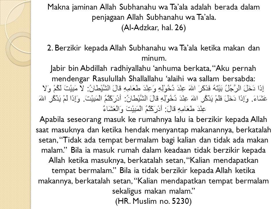 Makna jaminan Allah Subhanahu wa Ta'ala adalah berada dalam penjagaan Allah Subhanahu wa Ta'ala.