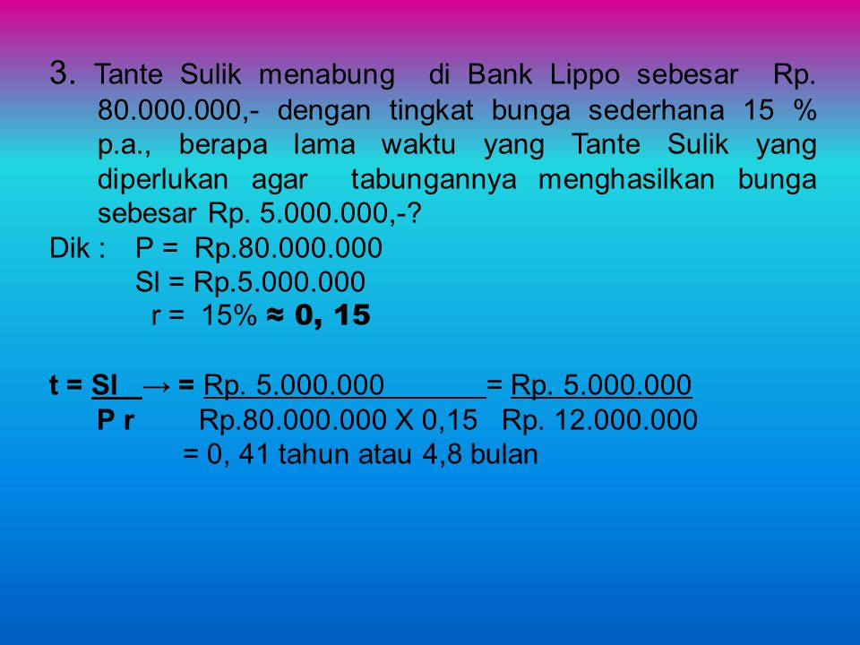 3. Tante Sulik menabung di Bank Lippo sebesar Rp. 80. 000