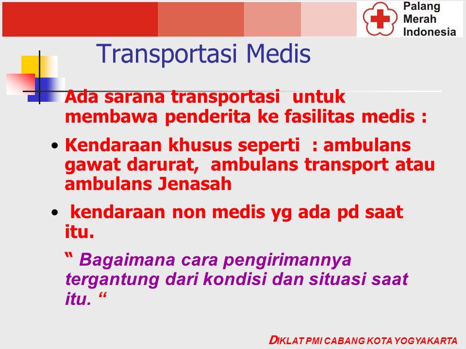 Transportasi Medis Ada sarana transportasi untuk membawa penderita ke fasilitas medis :