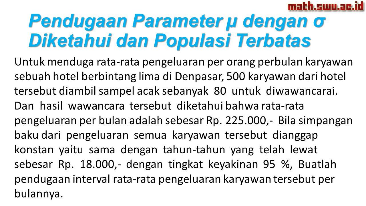 Pendugaan Parameter µ dengan σ Diketahui dan Populasi Terbatas