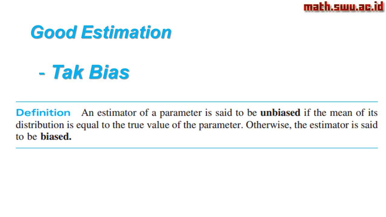 Tak Bias Good Estimation