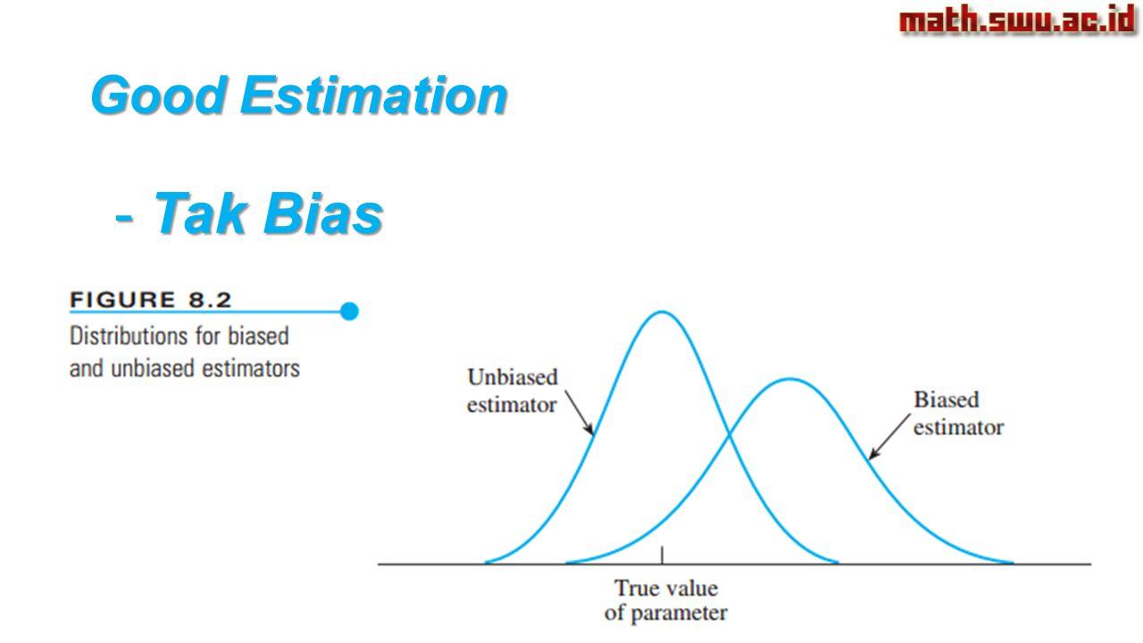 Good Estimation Tak Bias