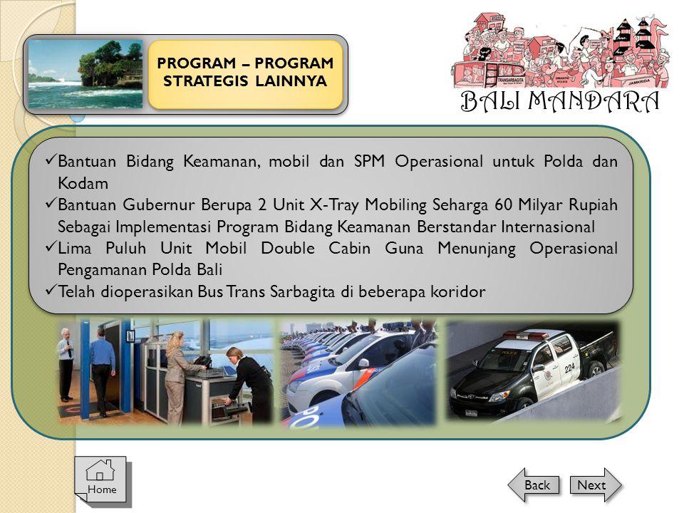 BALI MANDARA PROGRAM – PROGRAM. STRATEGIS LAINNYA. Bantuan Bidang Keamanan, mobil dan SPM Operasional untuk Polda dan Kodam.