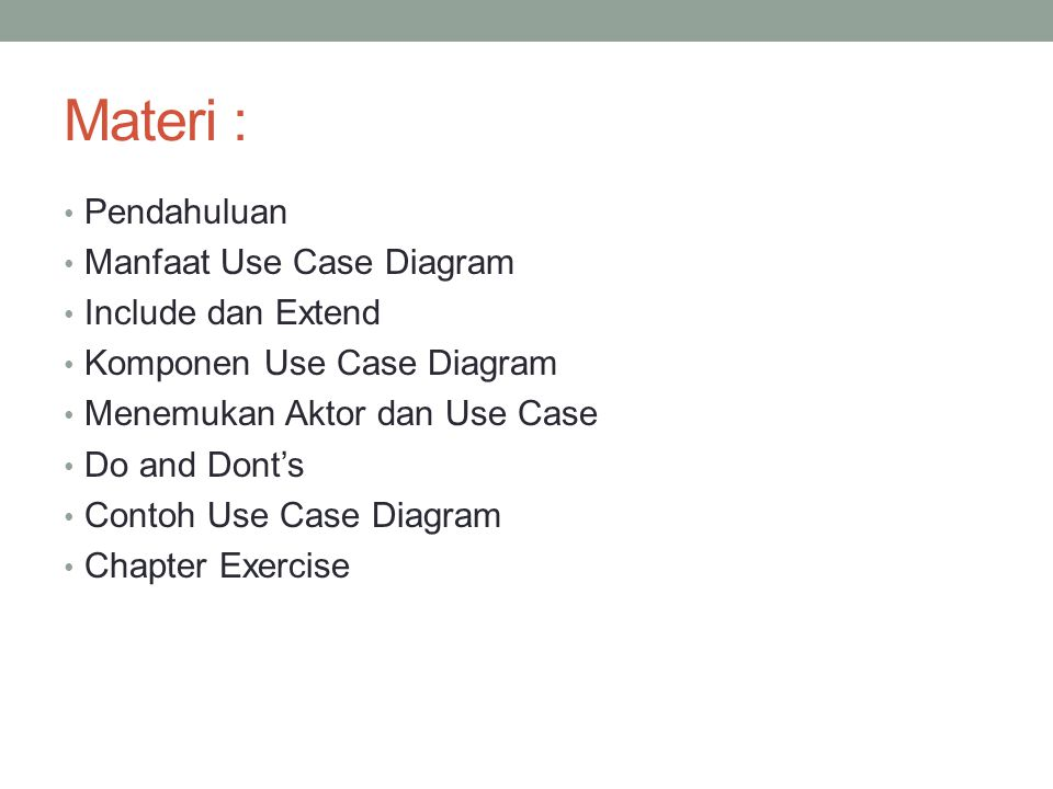 Materi : Pendahuluan Manfaat Use Case Diagram Include dan Extend