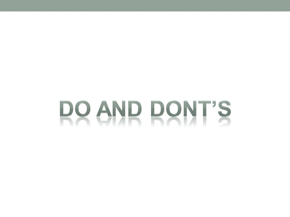 Do and dont's