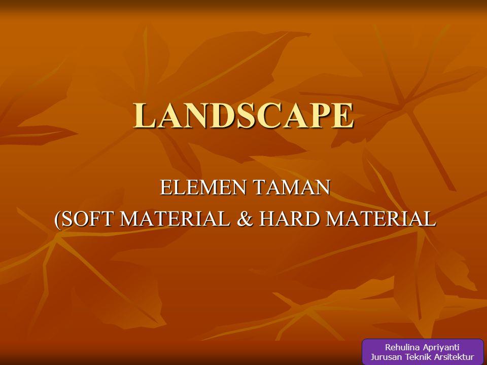 ELEMEN TAMAN (SOFT MATERIAL & HARD MATERIAL