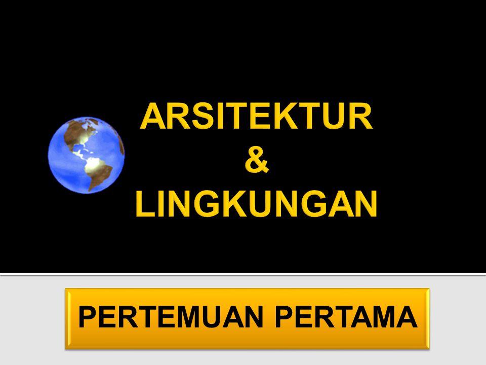 ARSITEKTUR & LINGKUNGAN