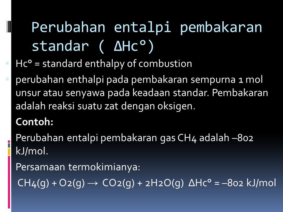 Perubahan entalpi pembakaran standar ( ∆Hc°)