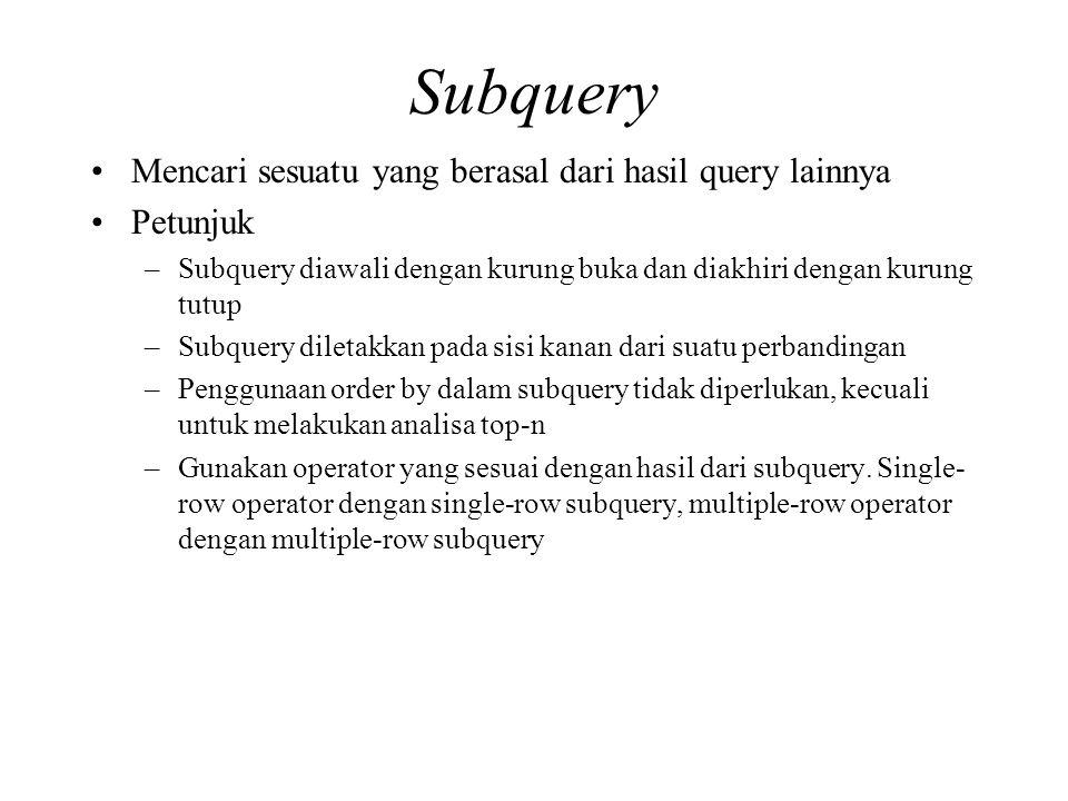 Subquery Mencari sesuatu yang berasal dari hasil query lainnya