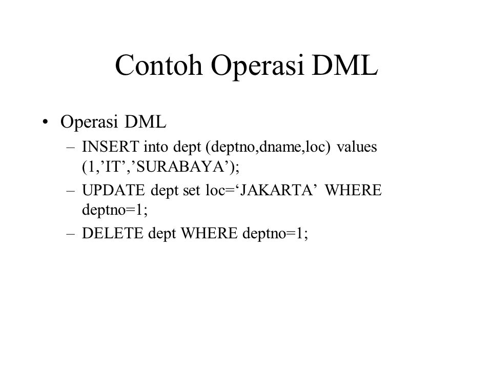 Contoh Operasi DML Operasi DML