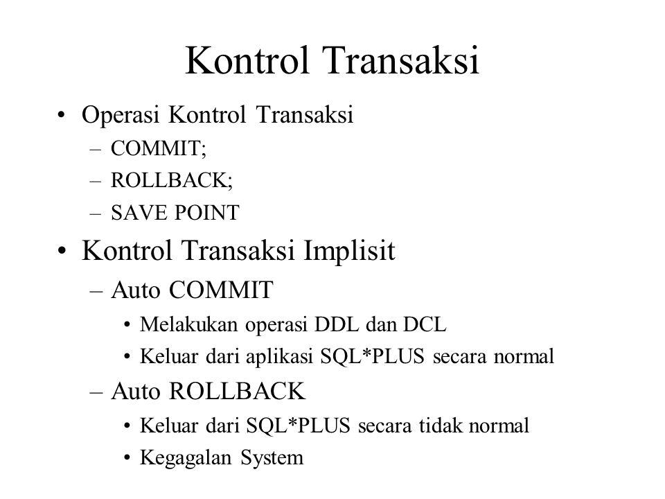 Kontrol Transaksi Kontrol Transaksi Implisit Operasi Kontrol Transaksi