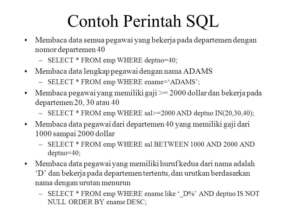 Contoh Perintah SQL Membaca data semua pegawai yang bekerja pada departemen dengan nomor departemen 40.