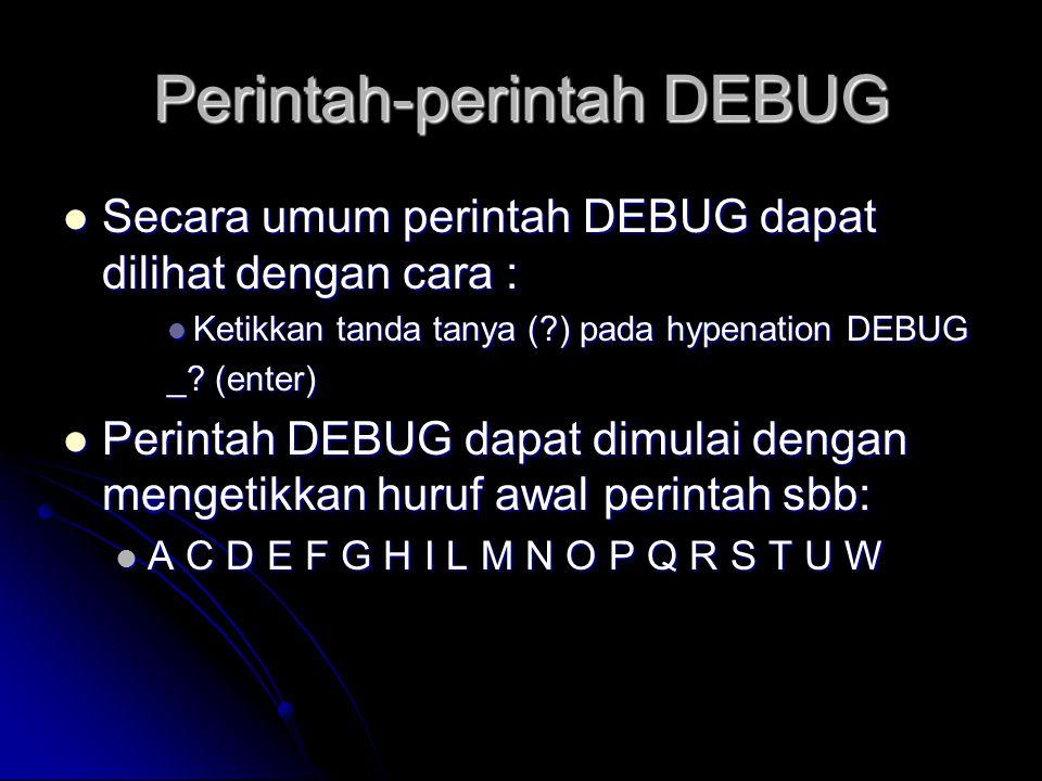 Perintah-perintah DEBUG