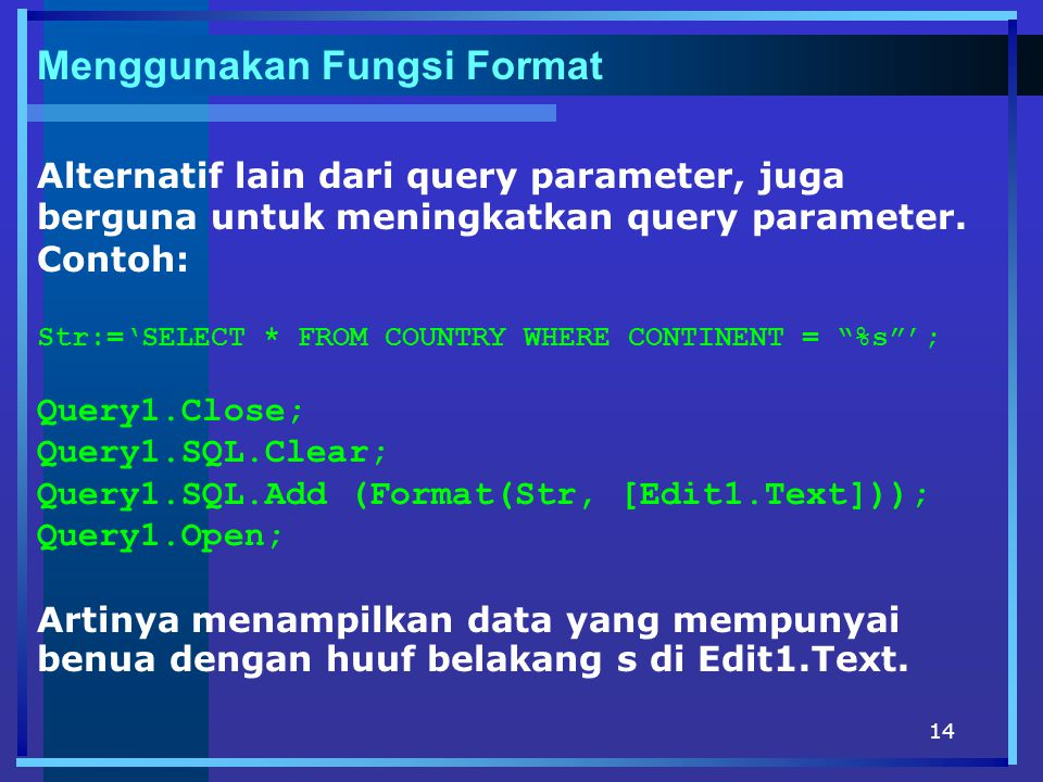 Menggunakan Fungsi Format