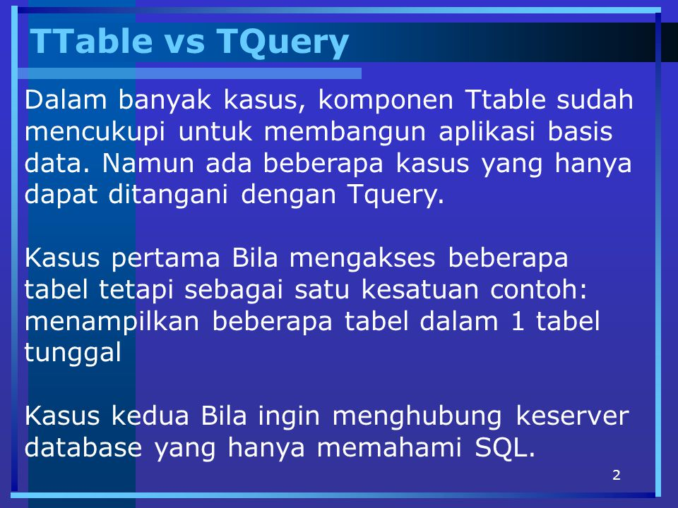 TTable vs TQuery