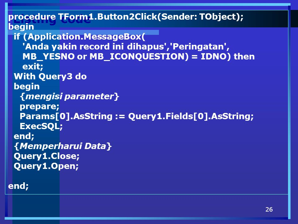 Listing code procedure TForm1.Button2Click(Sender: TObject); begin