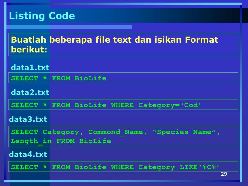Listing Code Buatlah beberapa file text dan isikan Format berikut: