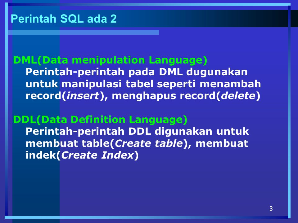 Perintah SQL ada 2 DML(Data menipulation Language)