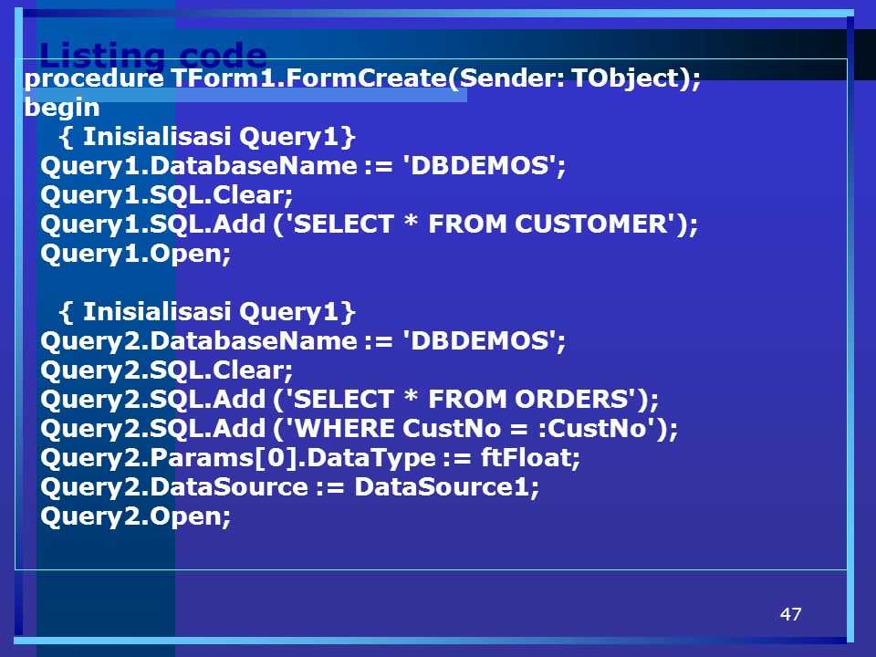 Listing code procedure TForm1.FormCreate(Sender: TObject); begin