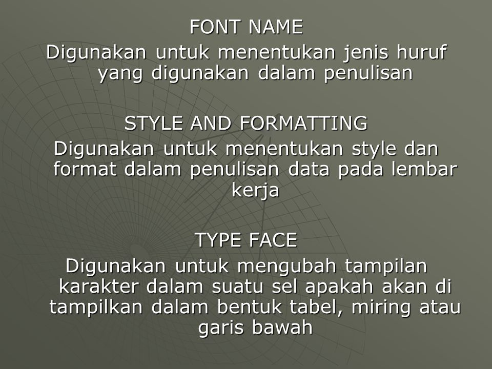 Digunakan untuk menentukan jenis huruf yang digunakan dalam penulisan