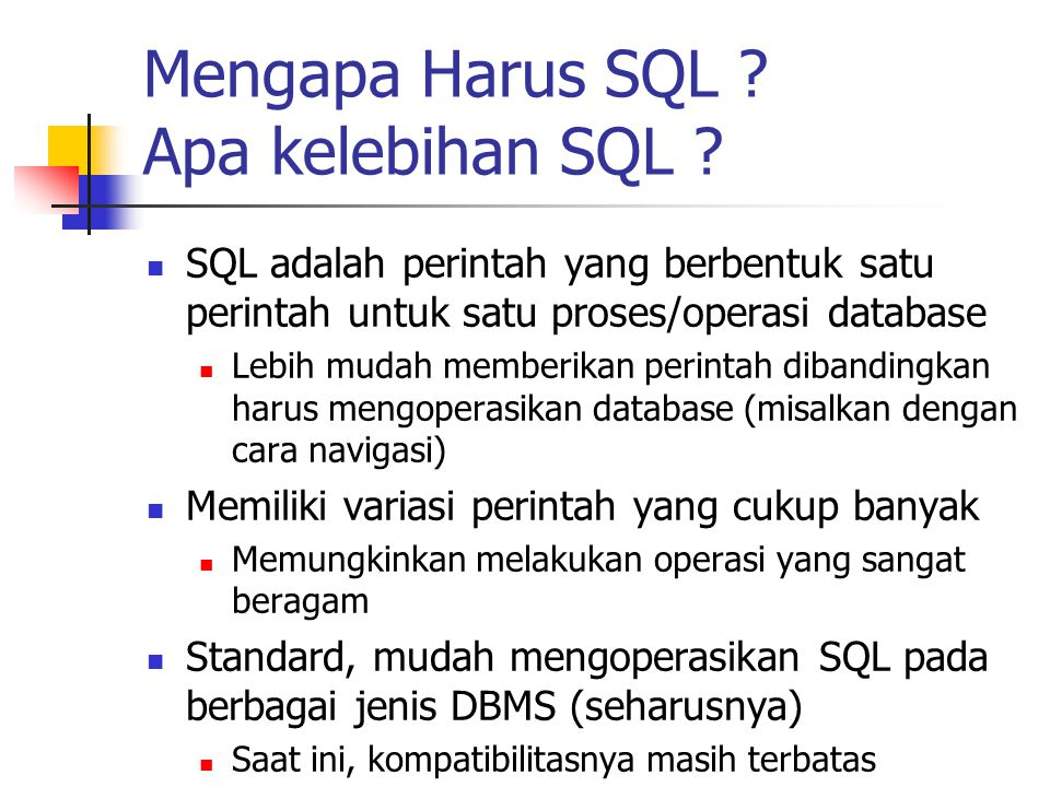 Mengapa Harus SQL Apa kelebihan SQL