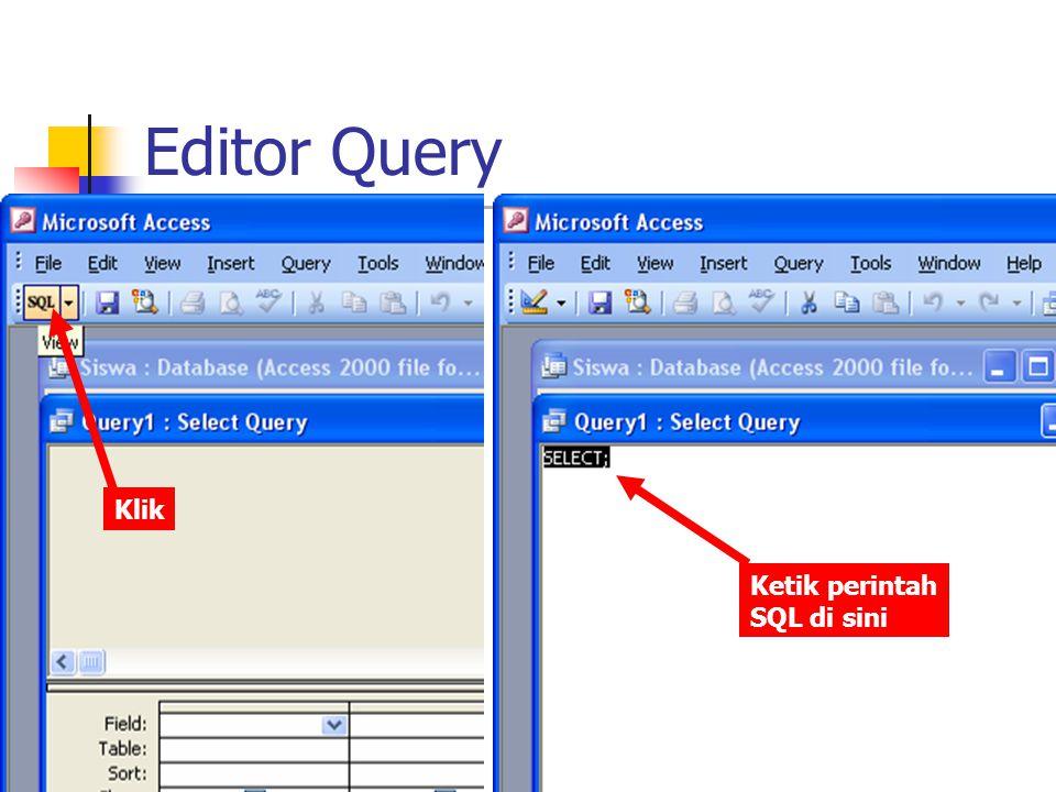 Editor Query Klik Ketik perintah SQL di sini