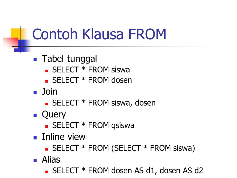 Contoh Klausa FROM Tabel tunggal Join Query Inline view Alias
