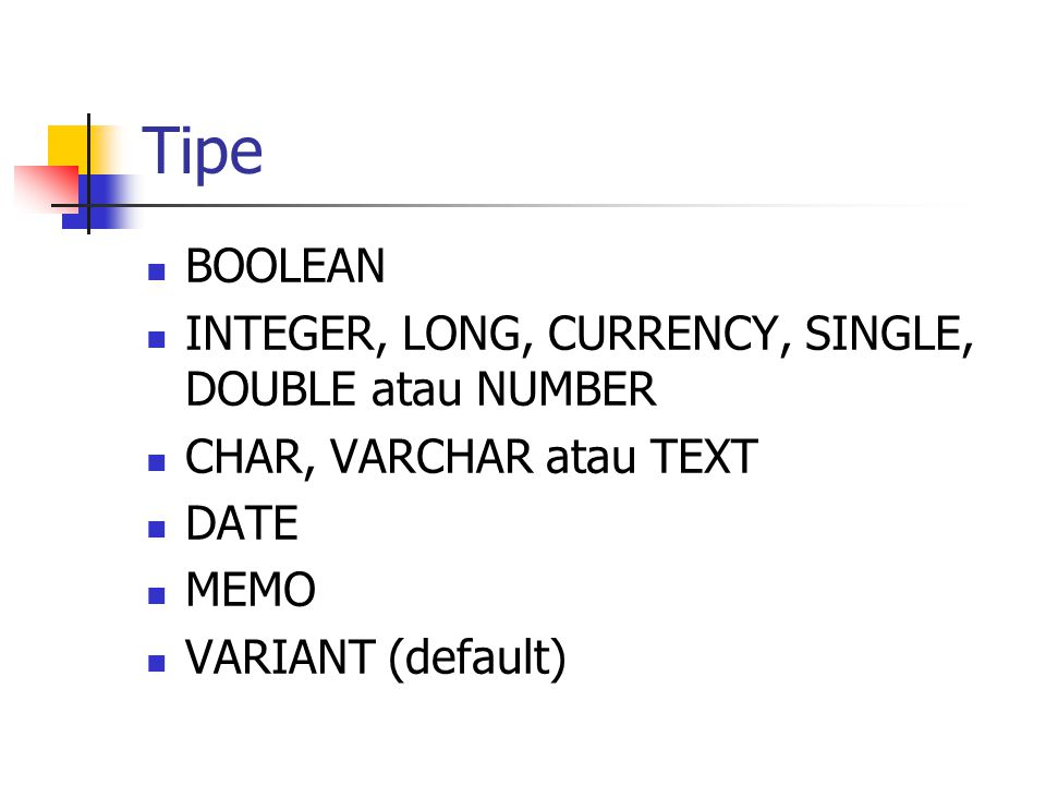 Tipe BOOLEAN INTEGER, LONG, CURRENCY, SINGLE, DOUBLE atau NUMBER
