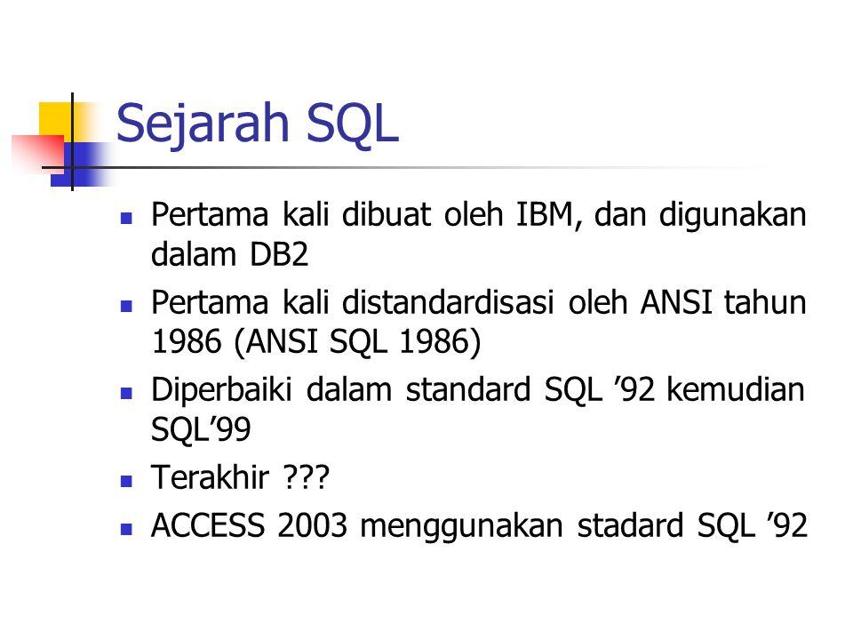 Sejarah SQL Pertama kali dibuat oleh IBM, dan digunakan dalam DB2
