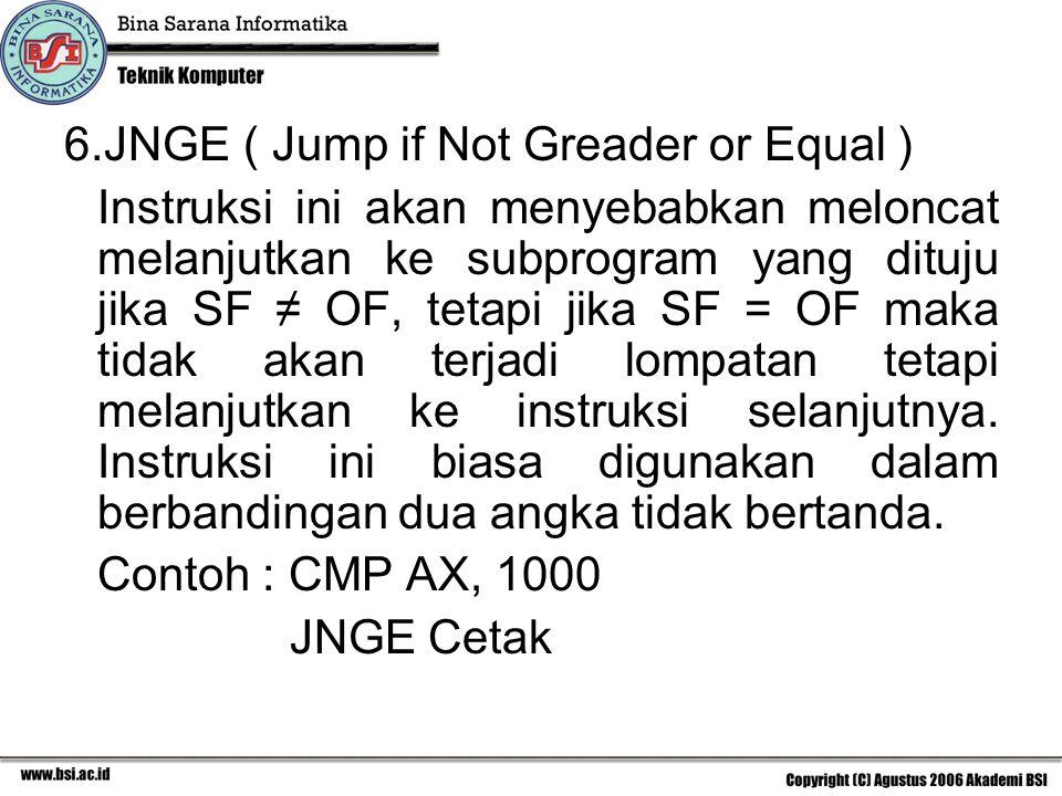 JNGE ( Jump if Not Greader or Equal )