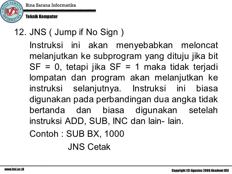 JNS ( Jump if No Sign )