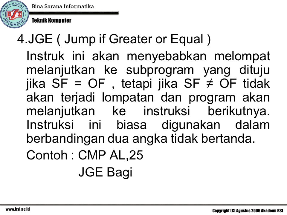 JGE ( Jump if Greater or Equal )