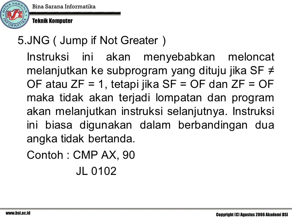 JNG ( Jump if Not Greater )