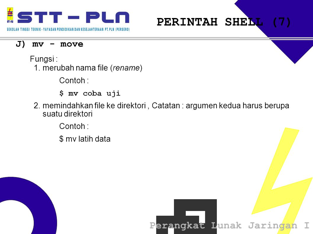 PERINTAH SHELL (7) J) mv - move Fungsi :