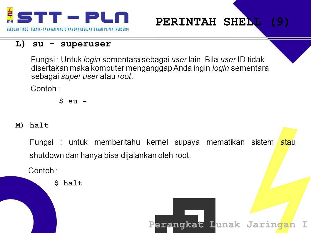 PERINTAH SHELL (9) L) su - superuser